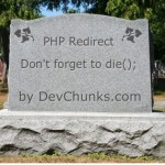 Post image for PHP Header Redirect? Don't forget to die();
